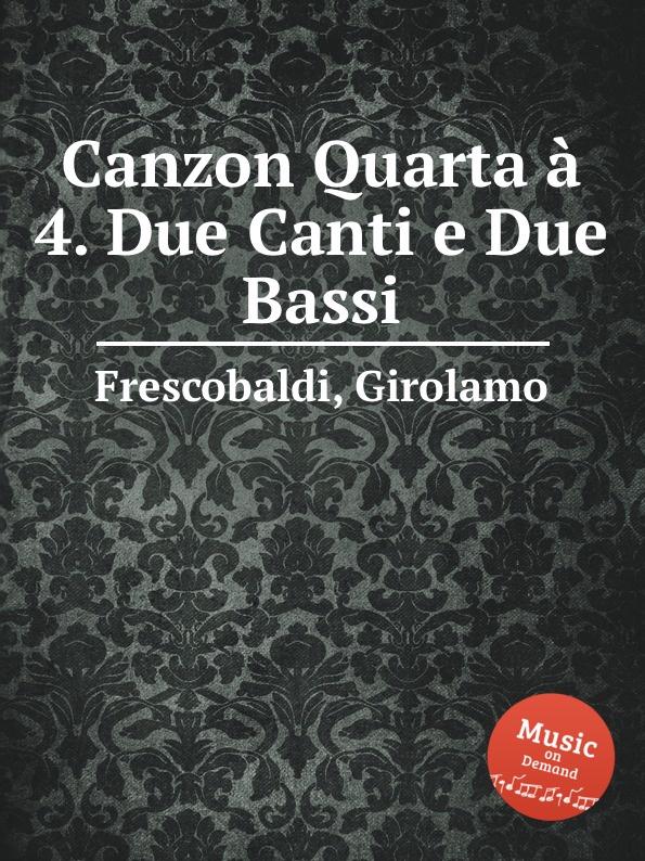 G. Frescobaldi Canzon Quarta a 4. Due Canti e Due Bassi