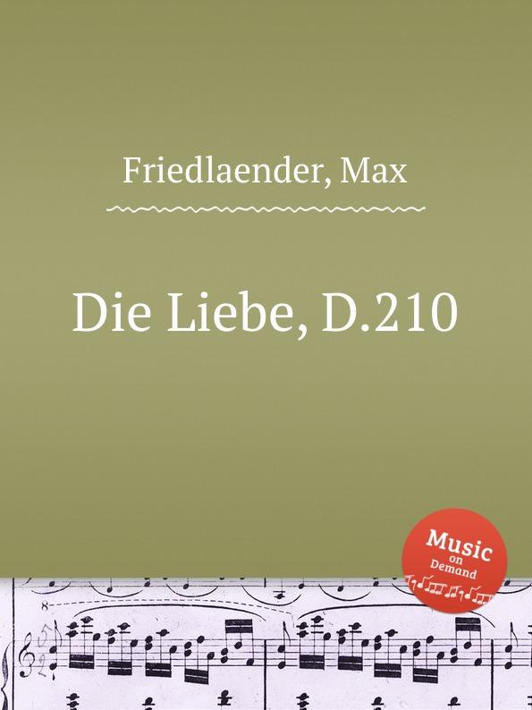 где купить M. Friedlaender Die Liebe, D.210 по лучшей цене