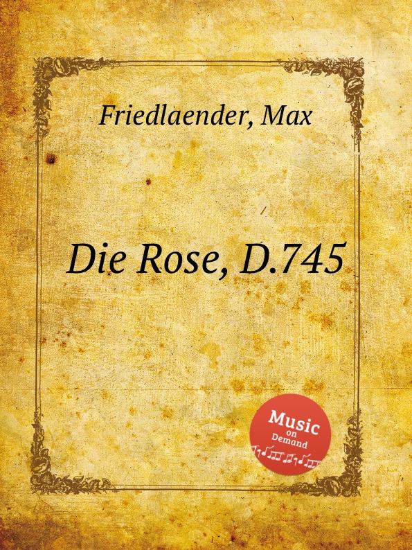 где купить M. Friedlaender Die Rose, D.745 по лучшей цене