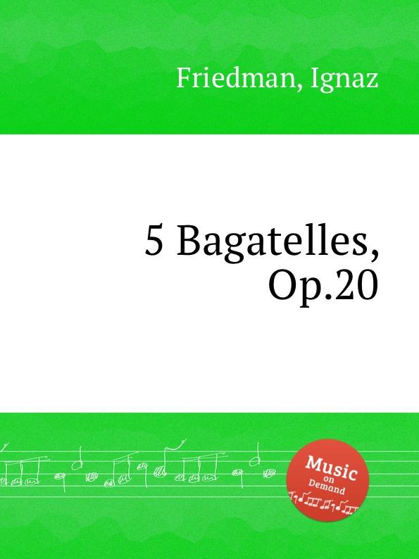 I. Friedman 5 Bagatelles, Op.20