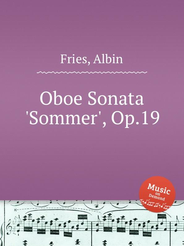 A. Fries Oboe Sonata .Sommer., Op.19 f devienne 3 oboe sonatas op 70