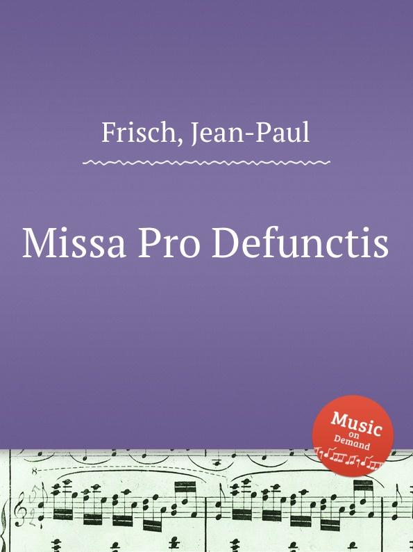 J.P. Frisch Missa Pro Defunctis