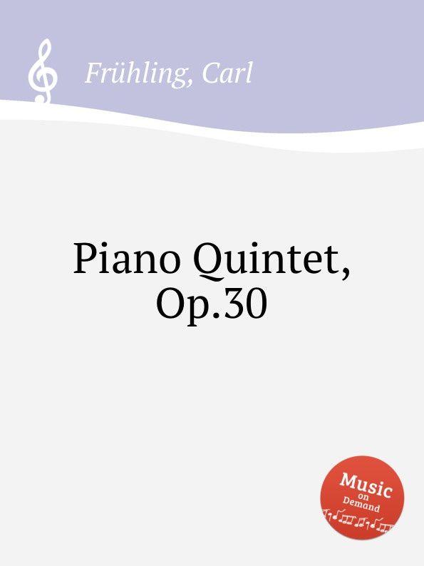 C. Frühling Piano Quintet, Op.30 red minnie children suits long sleeve newborn baby girl summer clothes bodysuit tutu skirt sets infant clothing toddler outfits