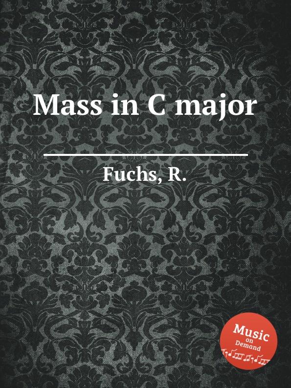 цена R. Fuchs Mass in C major в интернет-магазинах