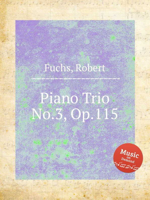 R. Fuchs Piano Trio No.3, Op.115 недорого