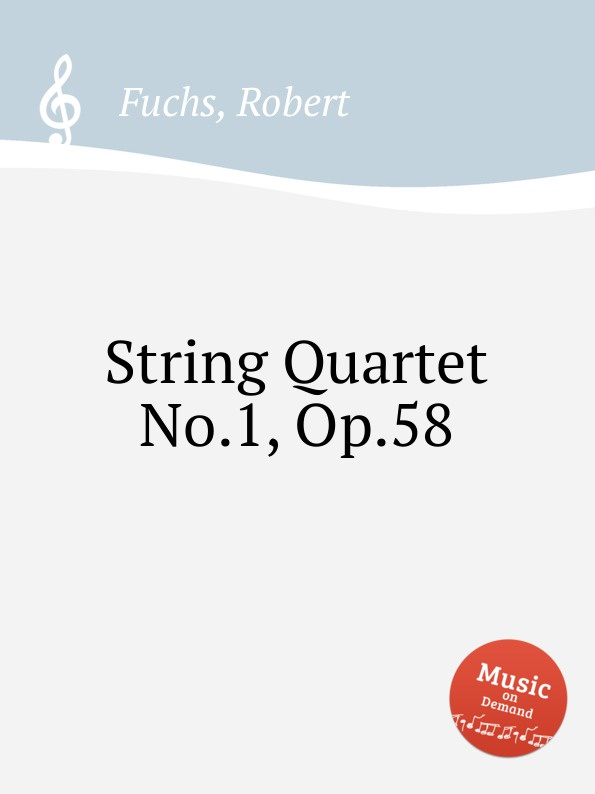 R. Fuchs String Quartet No.1, Op.58 r fuchs string quartet no 2 op 62