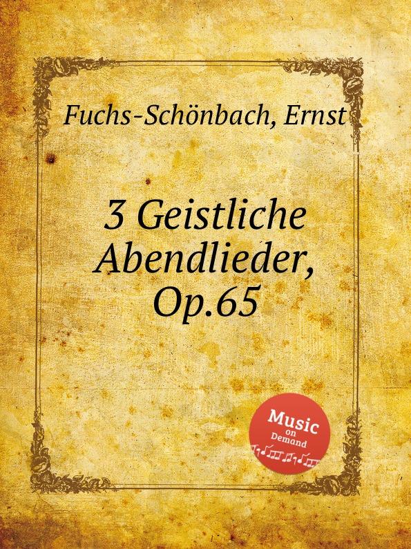 лучшая цена E. Fuchs-Schönbach 3 Geistliche Abendlieder, Op.65