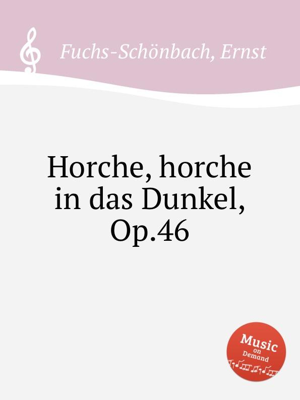 лучшая цена E. Fuchs-Schönbach Horche, horche in das Dunkel, Op.46