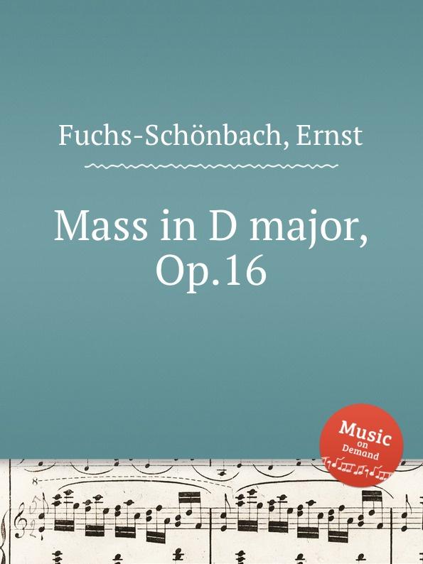 лучшая цена E. Fuchs-Schönbach Mass in D major, Op.16