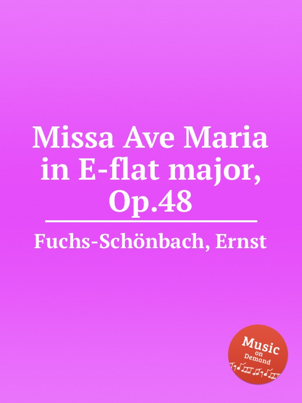 E. Fuchs-Schönbach Missa Ave Maria in E-flat major, Op.48