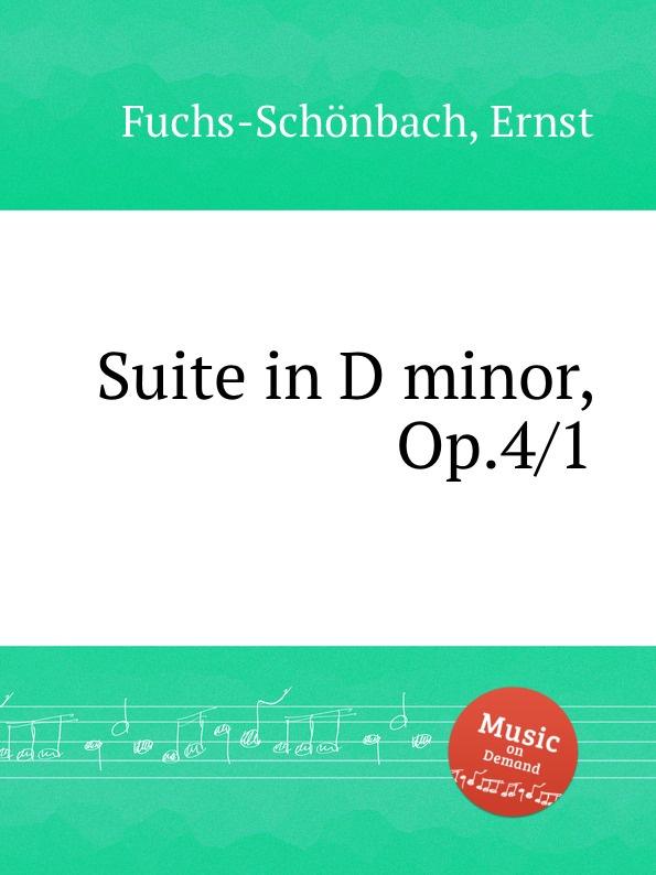 E. Fuchs-Schönbach Suite in D minor, Op.4/1 frank j rumbauskas jr the never cold call again online playbook the definitive guide to internet marketing success