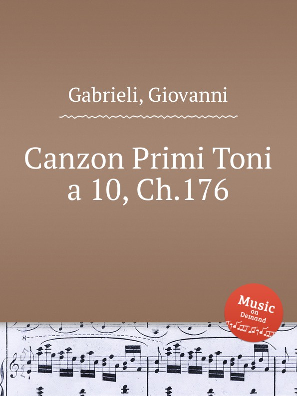 G. Gabrieli Canzon Primi Toni a 10, Ch.176 a petit coclico fuga primi toni