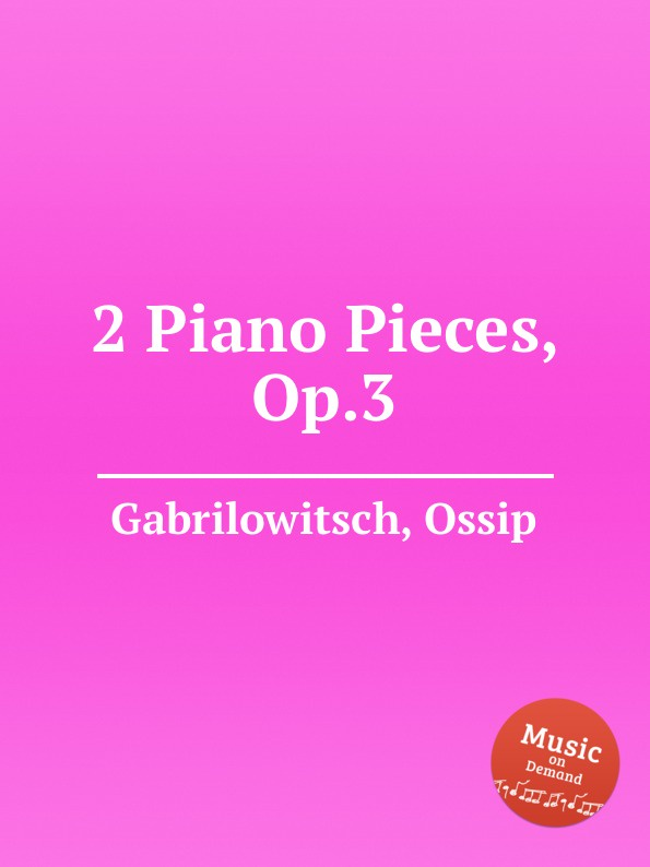 O. Gabrilowitsch 2 Piano Pieces, Op.3