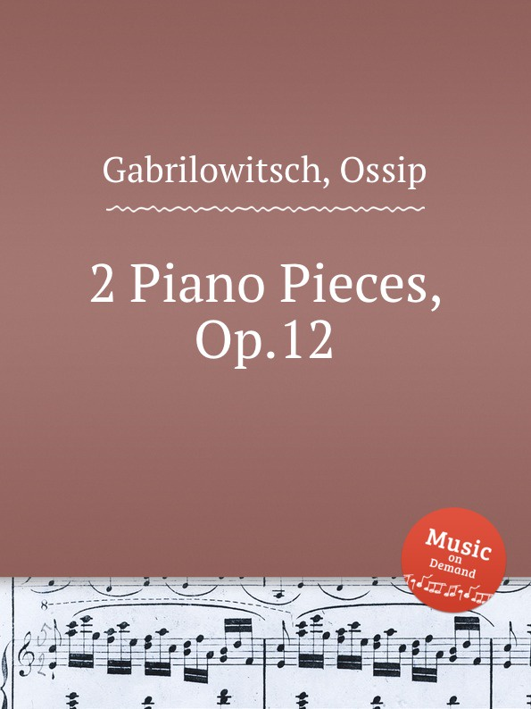 O. Gabrilowitsch 2 Piano Pieces, Op.12