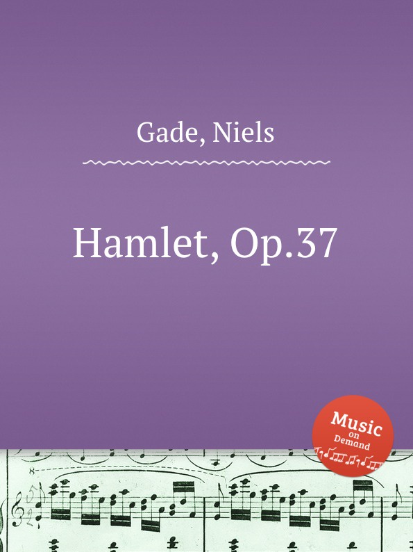N. Gade Hamlet, Op.37