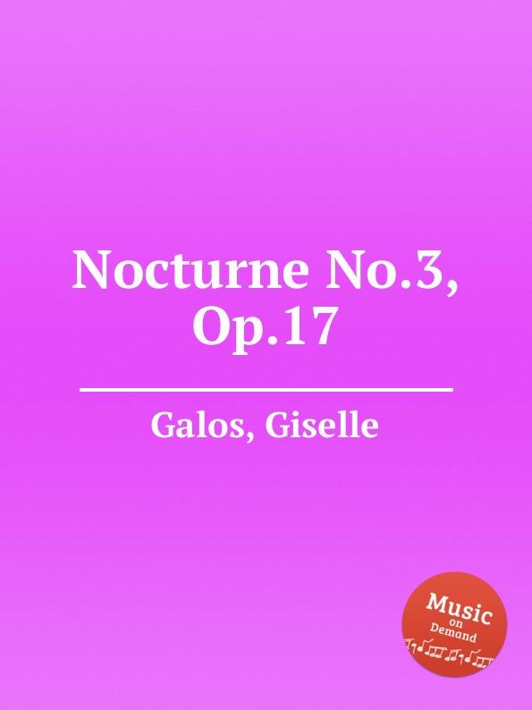 G. Galos Nocturne No.3, Op.17 цена и фото
