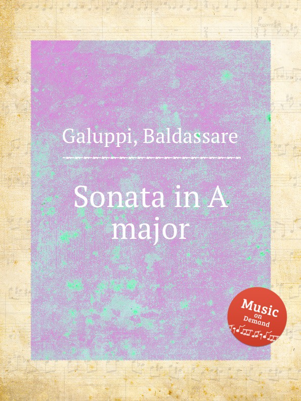 B. Galuppi Sonata in A major b galuppi sonata in a major