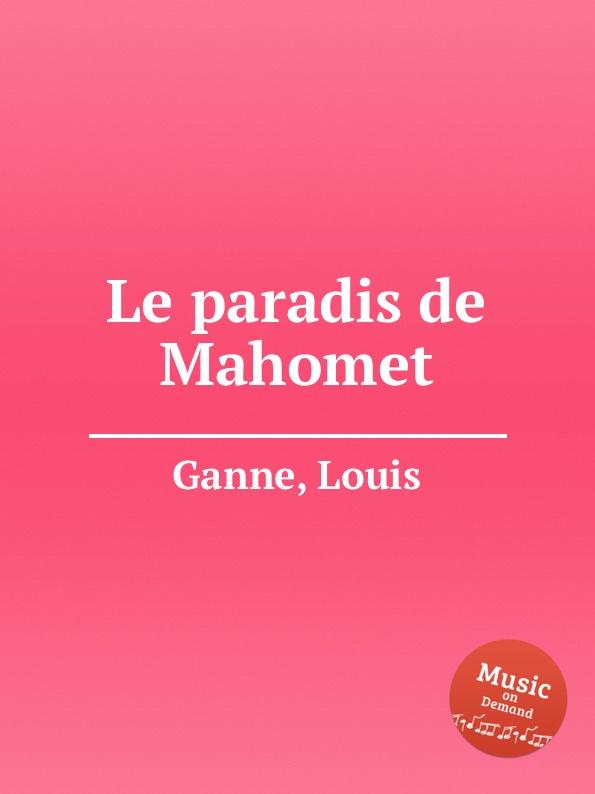 L. Ganne Le paradis de Mahomet
