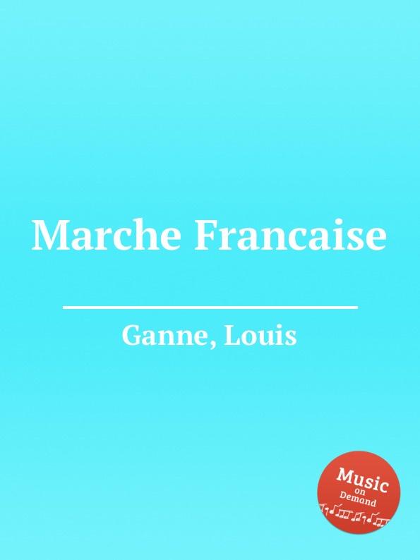 L. Ganne Marche Francaise