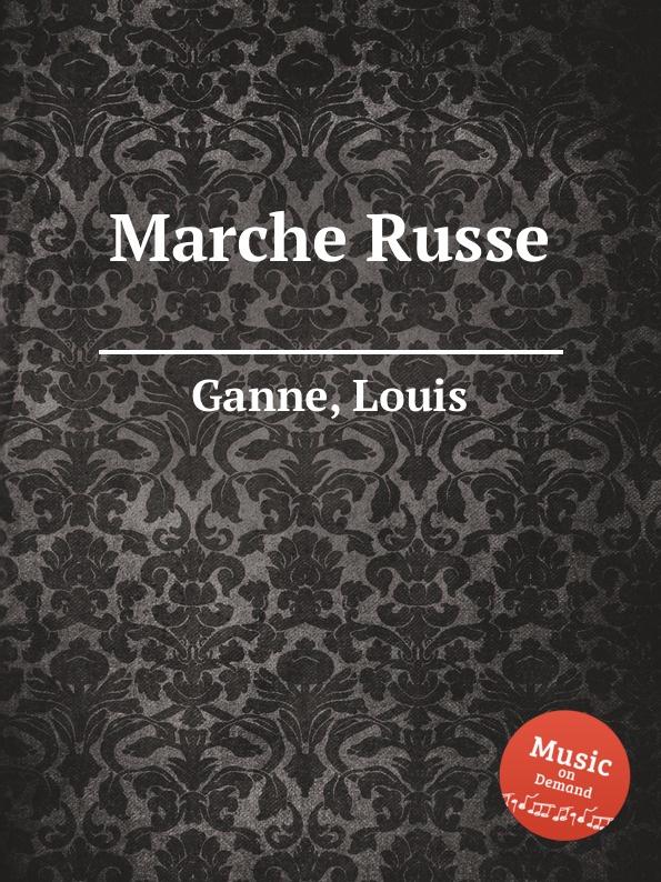 L. Ganne Marche Russe