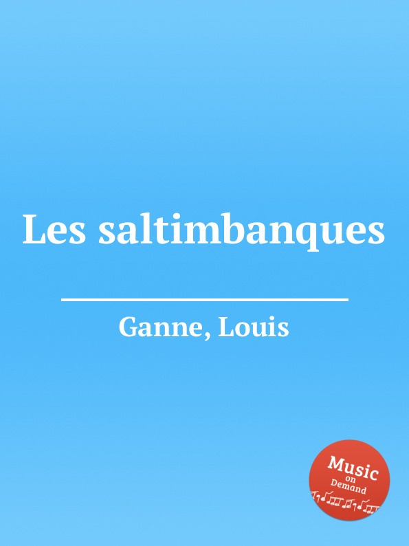 L. Ganne Les saltimbanques