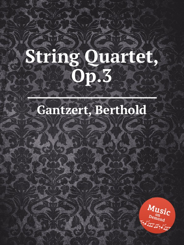B. Gantzert String Quartet, Op.3 цена