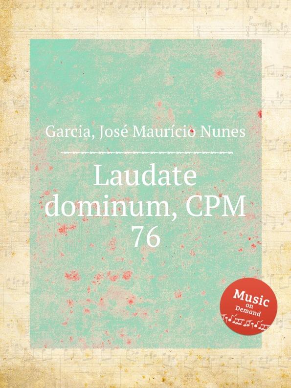 J.M.N. Garcia Laudate dominum, CPM 76 j rastrelli laudate dominum in g major