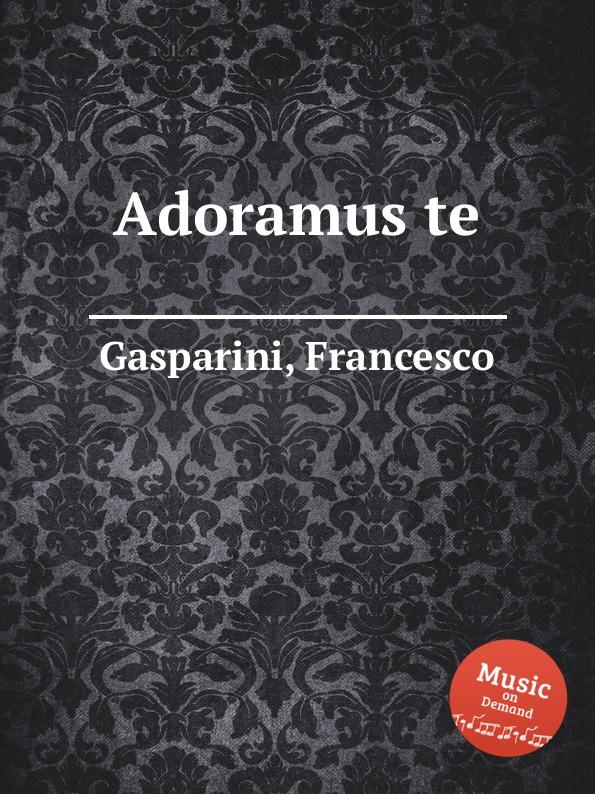 цена F. Gasparini Adoramus te в интернет-магазинах
