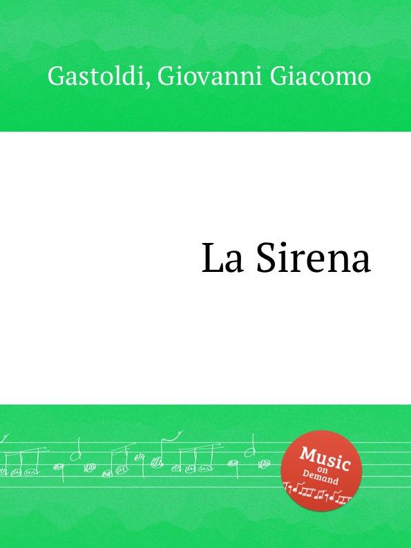 G.G. Gastoldi La Sirena