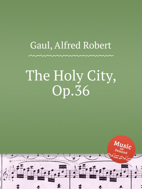 A.R. Gaul The Holy City, Op.36 unlocking the invisible voice