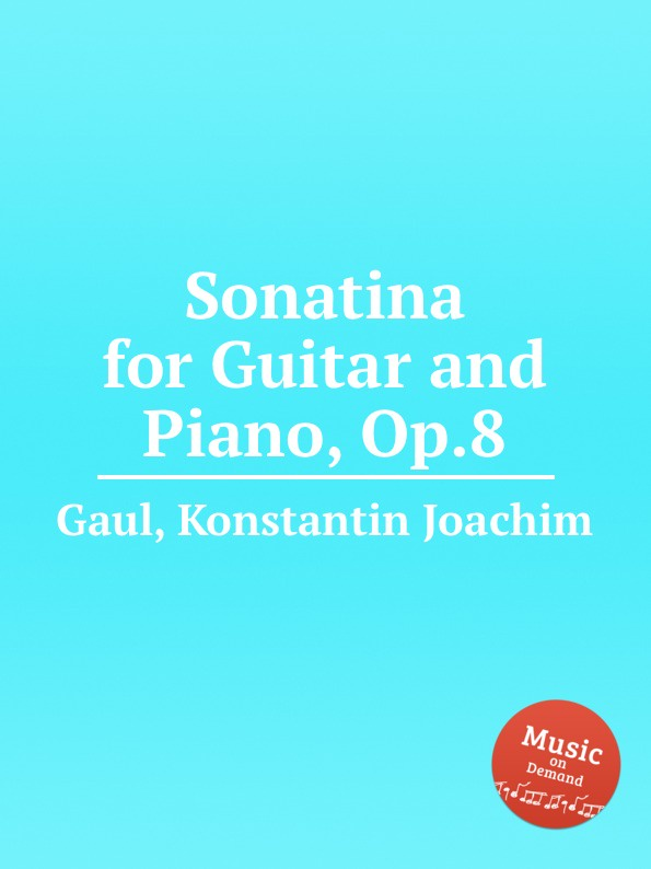K.J. Gaul Sonatina for Guitar and Piano, Op.8 10 pcs bone slotted bridge nut up saddle for classical guitar 52mmx6mmx9 8 5mm