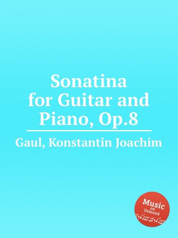 цена K.J. Gaul Sonatina for Guitar and Piano, Op.8 в интернет-магазинах