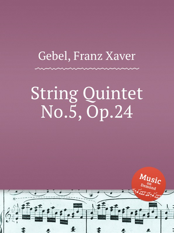 F.X. Gebel String Quintet No.5, Op.24 недорого