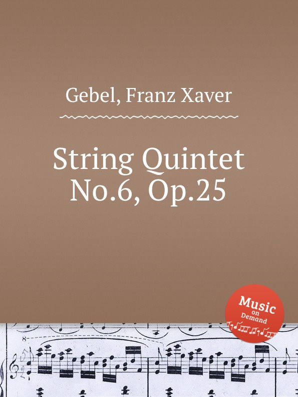 F.X. Gebel String Quintet No.6, Op.25 недорого