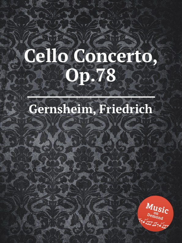 F. Gernsheim Cello Concerto, Op.78 f neruda gavotte for cello op 54