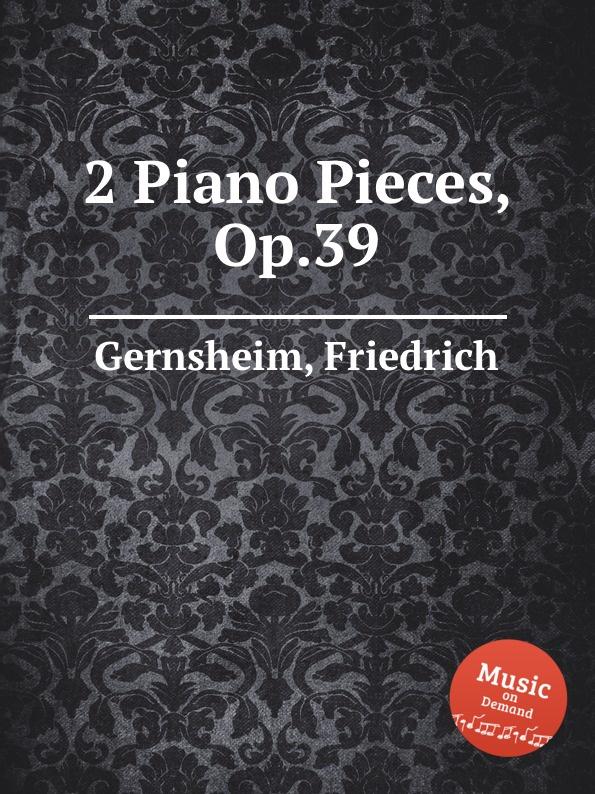 F. Gernsheim 2 Piano Pieces, Op.39