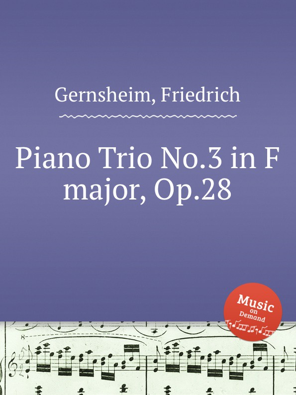 F. Gernsheim Piano Trio No.3 in F major, Op.28 f luzzatto piano trio no 2 op 37