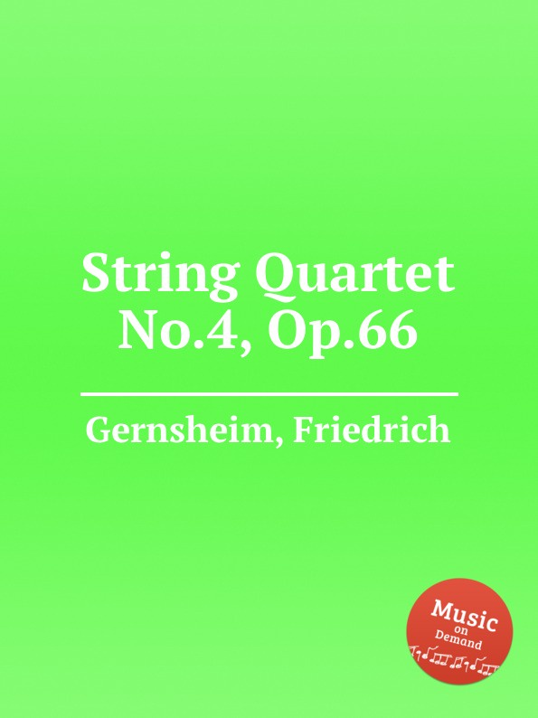 F. Gernsheim String Quartet No.4, Op.66 f neruda string quartet no 4 op 35