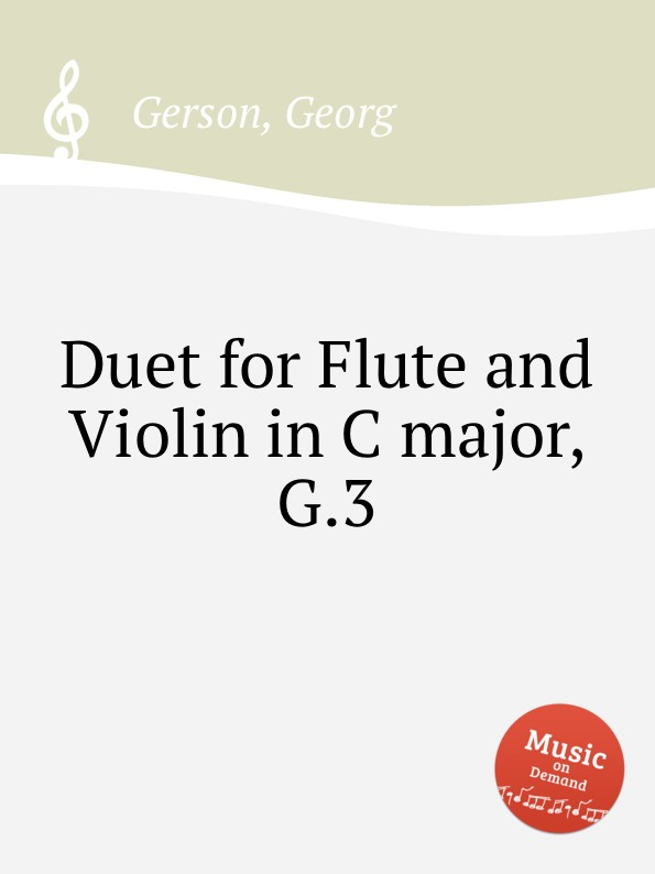 G. Gerson Duet for Flute and Violin in C major, G.3 l hofmann duet for violin and cello in c major