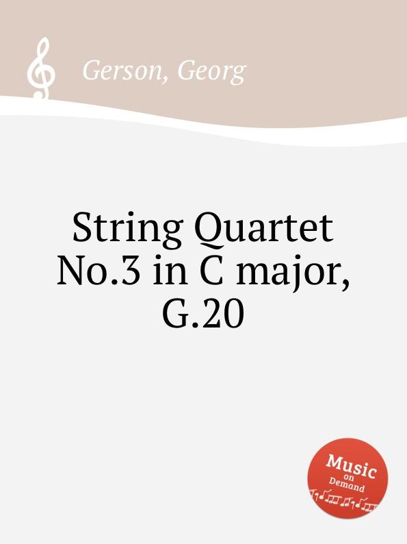 G. Gerson String Quartet No.3 in C major, G.20 a rieder string quartet in g major