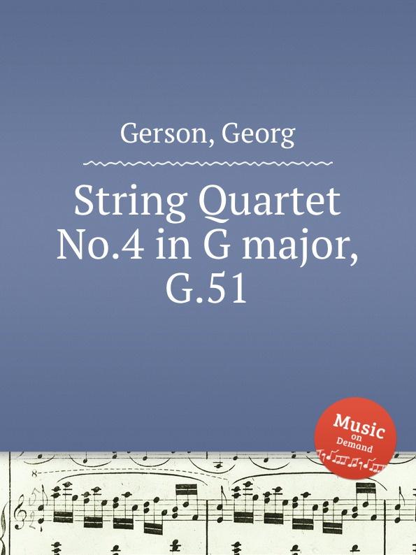 G. Gerson String Quartet No.4 in G major, G.51 a rieder string quartet in g major