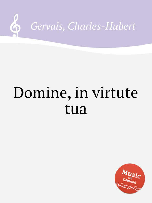 Ch.H. Gervais Domine, in virtute tua