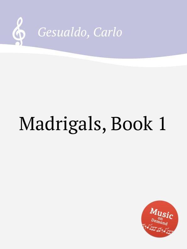 C. Gesualdo Madrigals. Book 1 j wilbye madrigals set 1