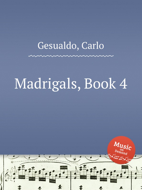 C. Gesualdo Madrigals. Book 4 g m nanino madrigals book 1