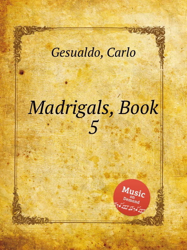 C. Gesualdo Madrigals. Book 5 g m nanino madrigals book 1