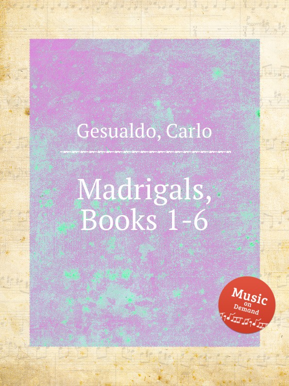 C. Gesualdo Madrigals. Books 1-6 j wilbye madrigals set 1