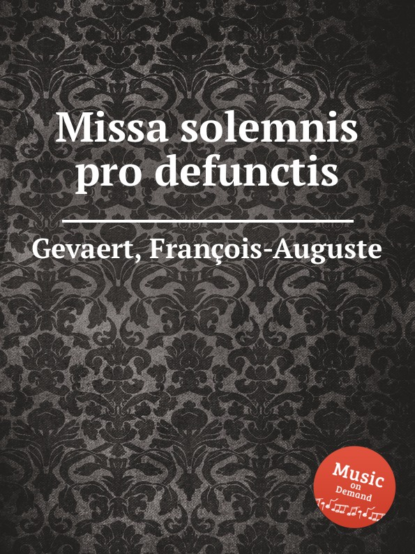 F.A. Gevaert Missa solemnis pro defunctis