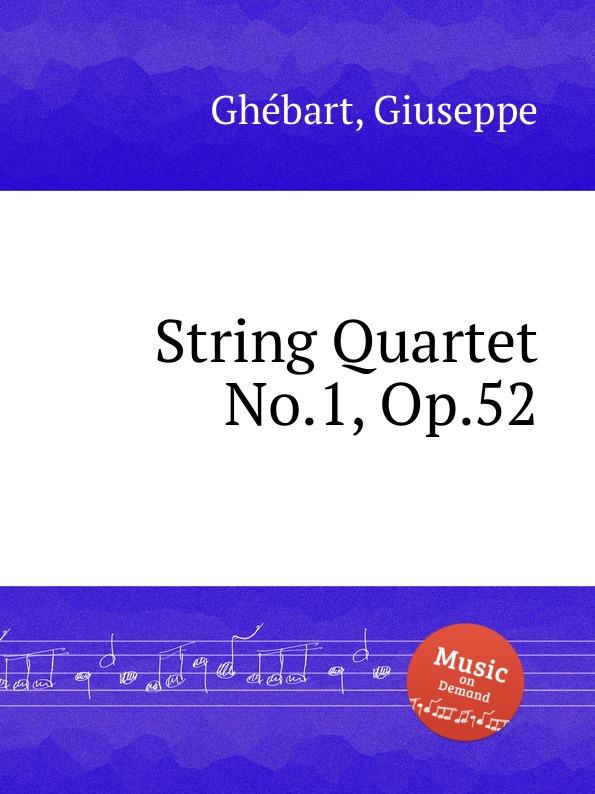 лучшая цена G. Ghébart String Quartet No.1, Op.52