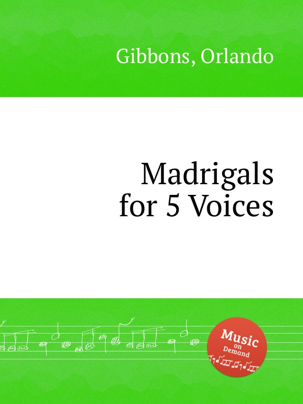 O. Gibbons Madrigals for 5 Voices цена и фото