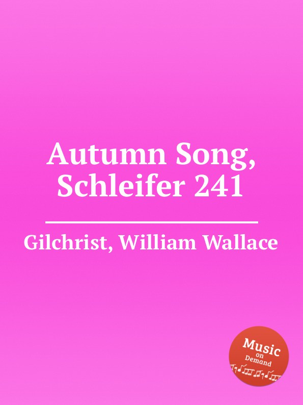 W.W. Gilchrist Autumn Song, Schleifer 241 w gilchrist gilchrist statistical forecasting paper
